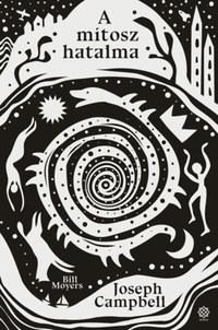 Joseph Campbell, Bill Moyers: A mítosz hatalma -  (Könyv)