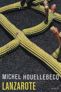 Michel Houellebecq: Lanzarote -  (Könyv)