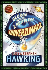 Stephen Hawking, Lucy Hawking: George kulcsa a rejtélyes univerzumhoz -  (Könyv)