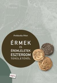 Prohászka Péter: Érmek és éremleletek Esztergom területéről -  (Könyv)