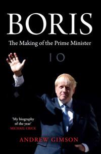 Andrew Gimson: Boris - The Making of the Prime Minister -  (Könyv)