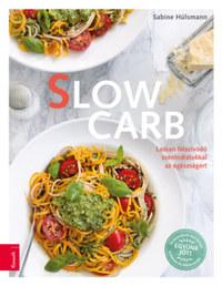 Sabine Hülsmann: Slow Carb - Lassan felszívódó szénhidrátokkal az egészségért -  (Könyv)
