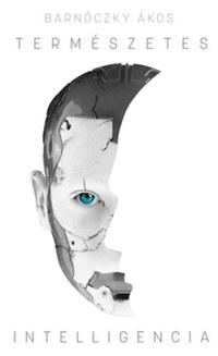 Barnóczky Ákos: Természetes intelligencia -  (Könyv)