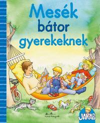 Sandra Grimm: Mesék bátor gyerekeknek -  (Könyv)
