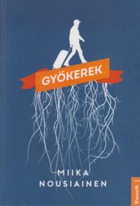 Miika Nousiainen: Gyökerek -  (Könyv)