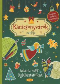 Karácsonyvárók naplója - Adventi napló és foglalkoztatófüzet -  (Könyv)