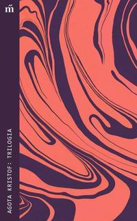 Agota Kristof: Trilógia -  (Könyv)