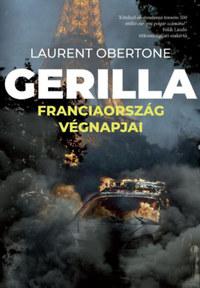 Laurent Obertone: Gerilla - Franciaország végnapjai -  (Könyv)