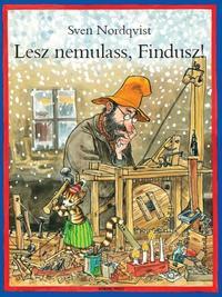 Sven Nordqvist: Lesz nemulass, Findusz! -  (Könyv)