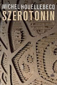 Michel Houellebecq: Szerotonin -  (Könyv)