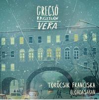 Grecsó Krisztián, Törőcsik Franciska: Vera - Hangoskönyv -  (Könyv)
