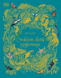 Ben Hoare: Csodálatos állatok gyűjteménye -  (Könyv)