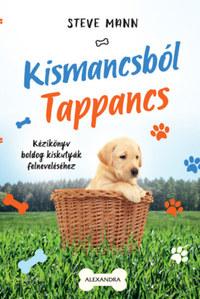 Steve Mann: Kismancsból Tappancs -  (Könyv)