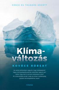 Kovács Róbert: Klímaváltozás - Pánik és tagadás között -  (Könyv)