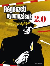 Régészeti nyomozások Magyarországon 2.0 -  (Könyv)