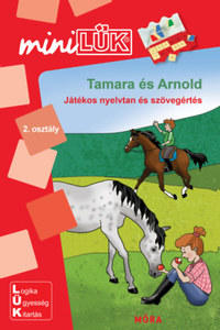 Tamara és Arnold - Játékos nyelvtan és szövegértés - MiniLÜK -  (Könyv)