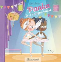 Rippl Renáta: Panka és a hattyúk tánca - Balettmesék 2. -  (Könyv)
