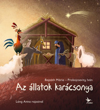 Bajzáth Mária, Probojcsevity Iván: Az állatok karácsonya -  (Könyv)