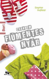 Dagmar Hossfeld: Csaknem fiúmentes nyár - Bori -  (Könyv)