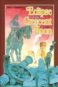 Gárdonyi Géza: Eclipse of the Crescent Moon -  (Könyv)