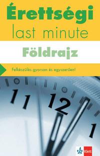 Neumann Viktor: Érettségi - Last minute - Földrajz - Felkészülés gyorsan és egyszerűen -  (Könyv)