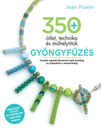 Jean Power: Gyöngyfűzés - 350 ötlet, technika és műhelytitok -  (Könyv)