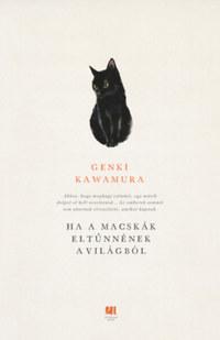 Genki Kawamura: Ha a macskák eltűnnének a világból -  (Könyv)