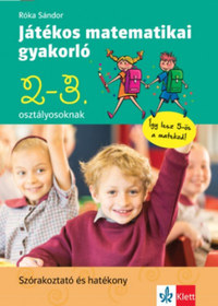 Róka Sándor: Játékos matematikai gyakorló 2. és 3. osztályosoknak -  (Könyv)