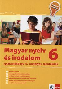 Magyar nyelv és irodalom 6. - gyakorlókönyv 6. osztályos tanulóknak -  (Könyv)