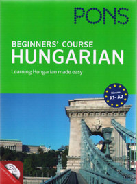 Sántha Ferenc, Sántha Mária: Pons Beginners' Course - Hungarian - with CD - Learning Hungarian made easy - A1-A2 -  (Könyv)