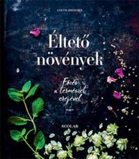 Lisette Kreischer: Éltető növények - Főzés a természet erejével -  (Könyv)