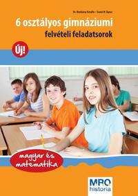 Dr. Munkácsy Katalin, Szabó M. Ágnes: 6 osztályos gimnáziumi felvételi feladatsorok - Magyar és matematika -  (Könyv)