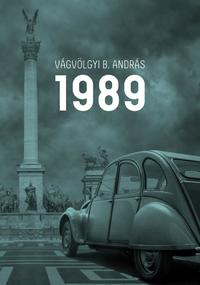 Vágvölgyi B. András: 1989 -  (Könyv)