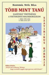 Hannibál Nyúl Béla: Több mint tanú - Elképzelt történések a viktoriánus Magyarországon -  (Könyv)