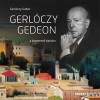 Gerlóczy Gábor: Gerlóczy Gedeon - A képmentő építész -  (Könyv)