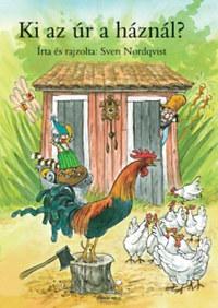 Sven Nordqvist: Ki az úr a háznál? -  (Könyv)