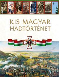 Kis magyar hadtörténet -  (Könyv)