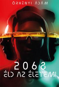 Örkényi Ádám: 2068 - Éld az életem! -  (Könyv)