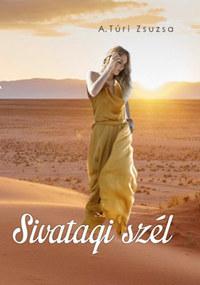 A. Túri Zsuzsa: Sivatagi szél -  (Könyv)