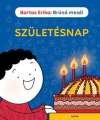 Bartos Erika: Születésnap - Brúnó meséi -  (Könyv)