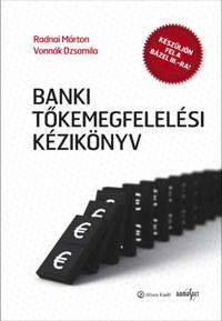 Radnai Márton, Vonnák Dzsamilla, Bóta Nikolett: Banki tőkemegfelelési kézikönyv I.-II. -  (Könyv)