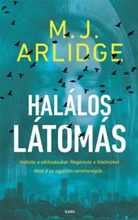 M.J. Arlidge: Halálos látomás -  (Könyv)
