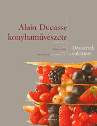 Frédéric Robert: Alain Ducasse konyhaművészete - Desszertek és cukrászat - Desszertek és cukrászat -  (Könyv)