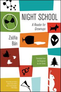 Nádas Péter, Bán Zsófia: Night School - A Reader of Grownups -  (Könyv)