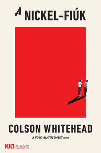 Colson Whitehead: A Nickel-fiúk -  (Könyv)