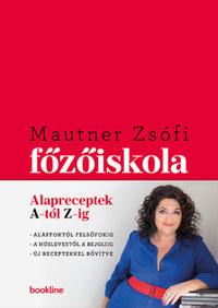 Mautner Zsófi: Főzőiskola - Alapreceptek A-tól Z-ig -  (Könyv)
