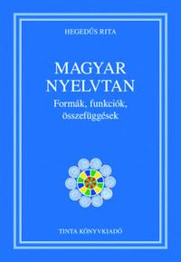 Magyar nyelvtan - Formák, funkciók, összefüggések -  (Könyv)