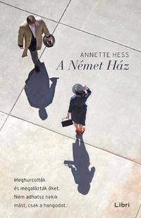 Annette Hess: A Német Ház -  (Könyv)