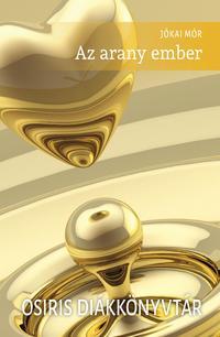 Jókai Mór: Az arany ember -  (Könyv)