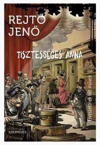 Rejtő Jenő: Tisztességes Anna - Elveszettnek hitt művek -  (Könyv)